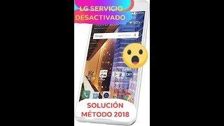 LG SERVICIO DESACTIVADO (SOLUCION DEFINITIVA 2018)