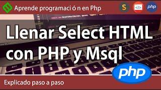 Llenar Select HTML con PHP y Msql