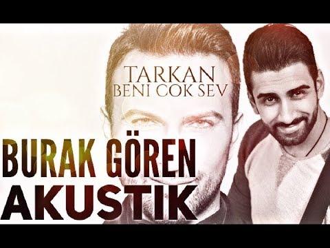 Burak Gören - Beni cok Sev (Tarkan 2017 Cover)