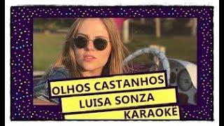 OLHOS CASTANHOS - (KARAOKÊ VERSION)- LUISA SONZA