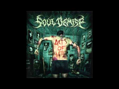Soul Demise - Acts of Hate (Full album HQ)