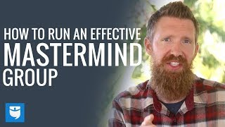 How to Run an Effective Mastermind Group