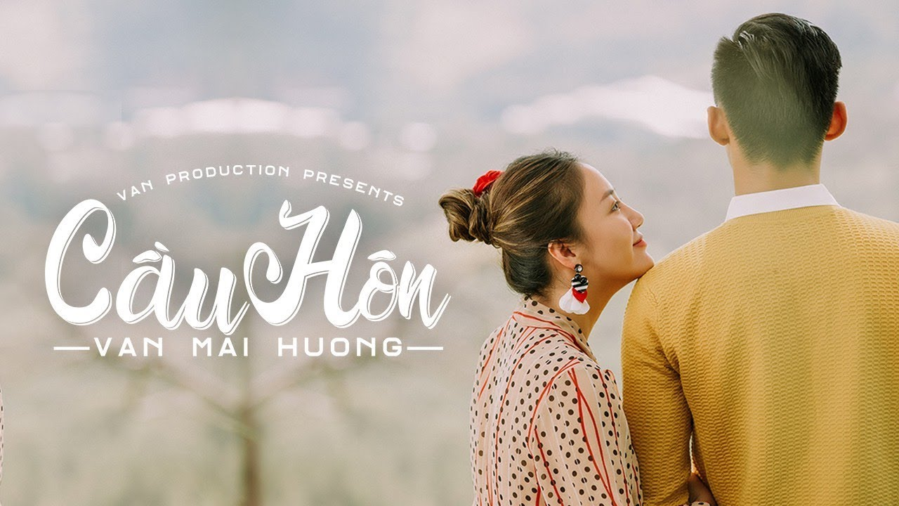 VĂN MAI HƯƠNG - CẦU HÔN (OFFICIAL MUSIC VIDEO)