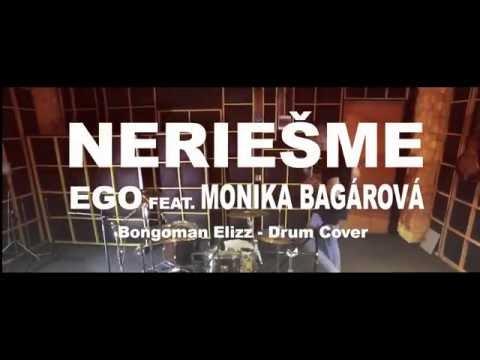 Bongoman Elizz - Ego - Neriešme ft. Monika Bagárová DRUM COVER