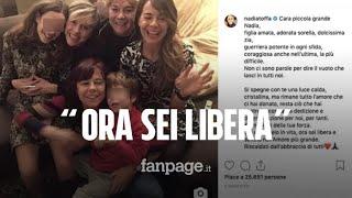 """Il commovente messaggio della famiglia di Nadia Toffa su Instagram: """"Ora sei libera, guerriera"""""""