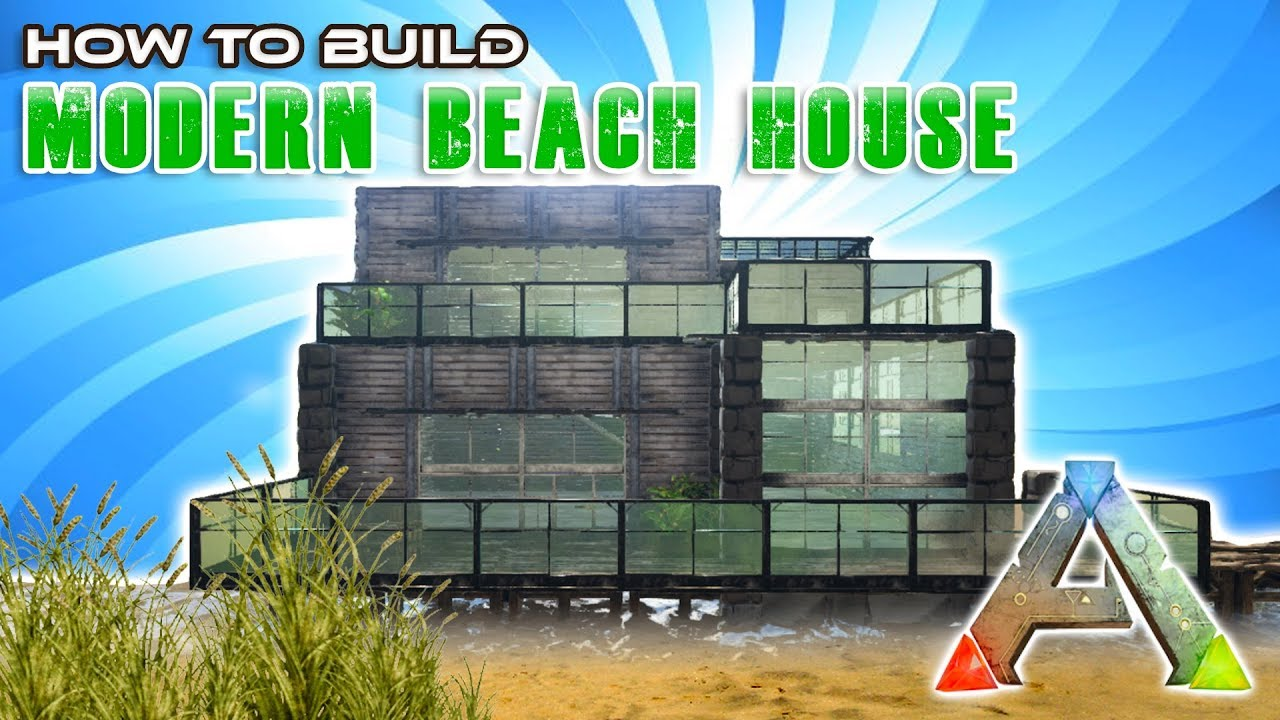 Modern beach house how to build ark survival youtube for How to build a beach house