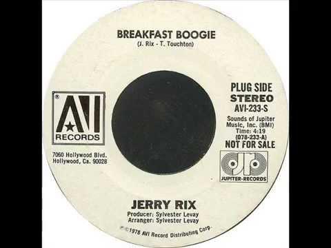 JERRY RIX  BREAKFAST BOOGIE 1978