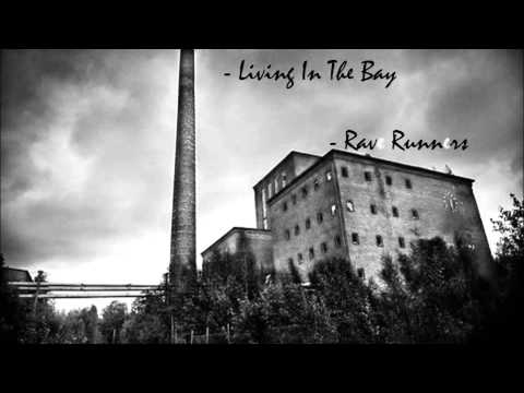 Living In The Bay - Rave Runners