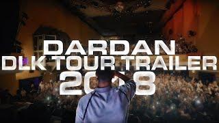 DARDAN DLK TOUR 2018 TRAILER