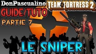 [TF2] Tutorial Team Fortress 2 - Partie 7 : Classe Sniper