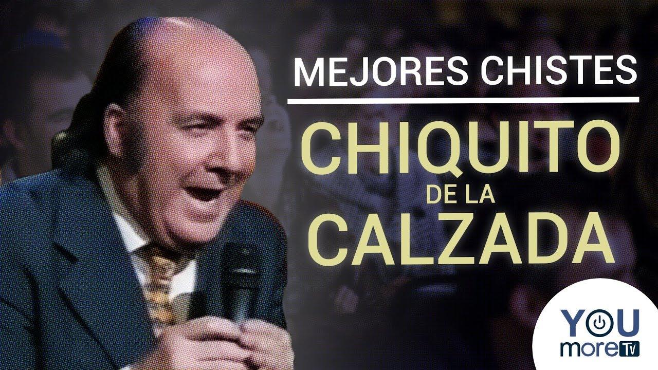Mejores Chistes De Chiquito De La Calzada Youtube