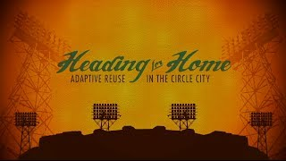 Heading for Home:   Adaptive Reuse in the Circle City