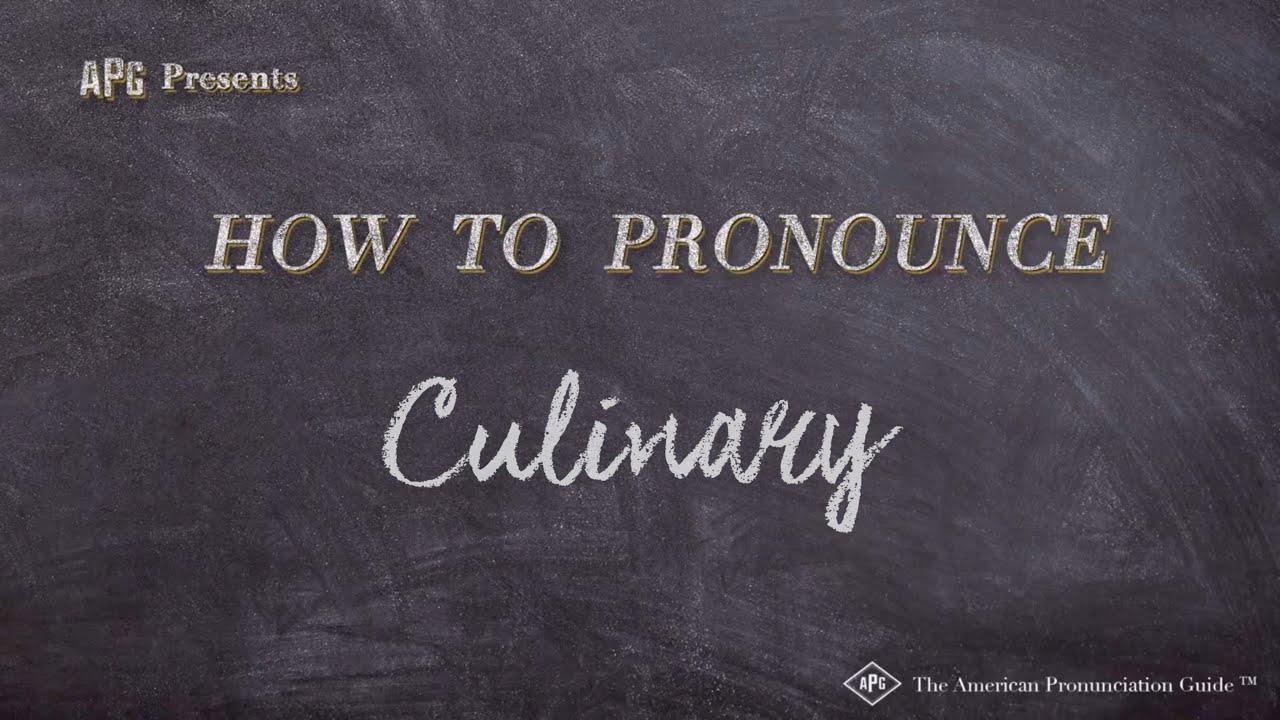 How to Pronounce Culinary  Culinary Pronunciation