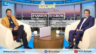 Passion to Grow | Ep-15 | প্যাশন টু গ্রো | KAMRUL HASAN | AZAM KHAN | Career Related Talk Show