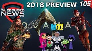 Superhero News #105: DC Films 2018 Preview