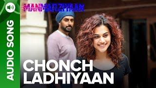 Chonch Ladhiyaan | Full Audio Song | Manmarziyaan | Amit Trivedi, Shellee | Abhishek, Taapsee