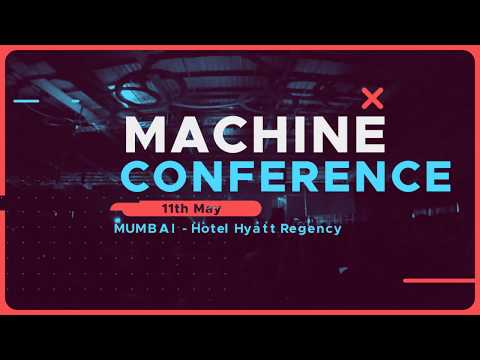 The Machine Conference 2018 | 11th May | Mumbai.