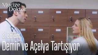 Demir ve Açelya tartışıyor - Mucize Doktor 8. Bölüm
