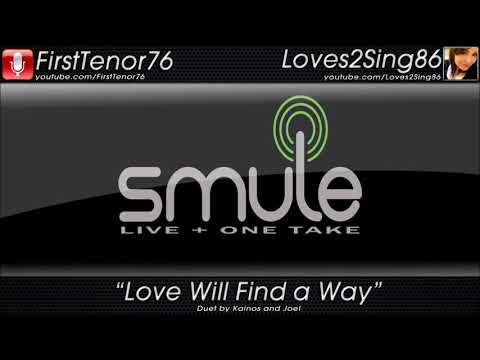 Love Will Find a Way - (Smule Duet) by Kainos and Joel