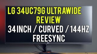 LG 34UC79G review - UltraWide gaming monitor - 34 inch IPS, curved, 144Hz, FreeSync