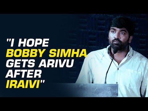 """Vijay Sethupathi - """"I hope Bobby Simha gets arivu after Iraivi"""""""
