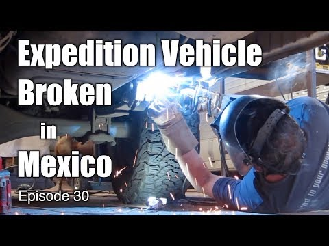 Expedition Vehicle Broken in Mexico OVERLAND TRAVEL VLOG Ep.30