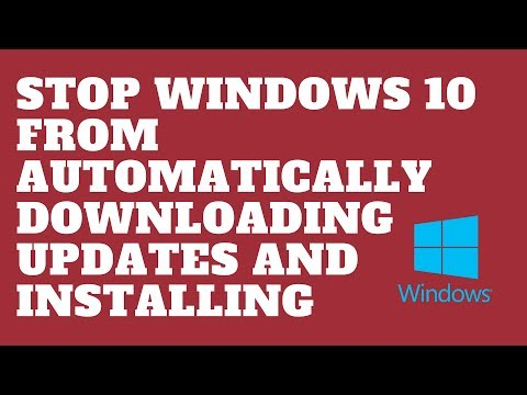 Stop Windows 10 From Automatically Downloading Updates and Installing