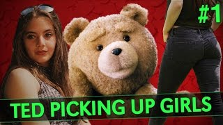 TED PICKING UP GIRLS | PART 1