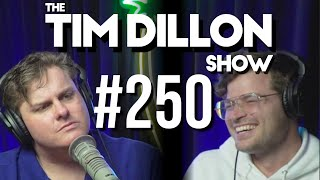 #250 - The New Shepard | The Tim Dillon Show