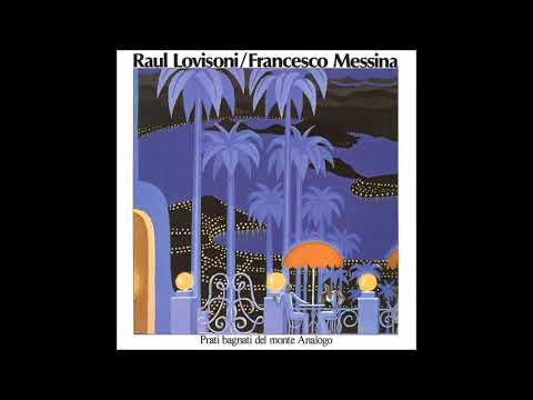 Raul Lovisoni & Francesco Messina - Prati Bagnati Del Monte Analogo (1979) [Full Album]