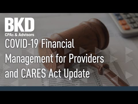 COVID-19 Financial Management For Providers And CARES Act Update