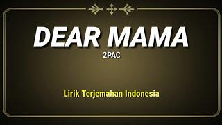 Dear Mama - 2pac ( Lirik Terjemahan Indonesia )