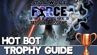 Star Wars The Force Unleashed Tatooine Mission | Hot Bot Trophy Guide
