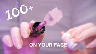 ASMR 100+ TRIGGERS on YOUR FACE (First Person) / Non-Stop Tingles!
