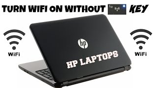 How to turn Wi-Fi on without Quick Launch Wifi Key Button - (No Nonsense Guide) HP Laptops