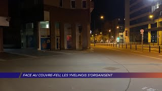 Yvelines | Face au couvre-feu, les Yvelinois s'organisent