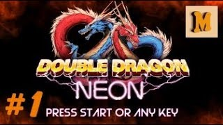 Double Dragon: Neon  -  part 1 - Steam PC game
