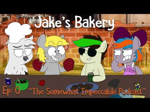 Jake's Bakery Ep: 0 [The Somewhat Impeccable Podcast]