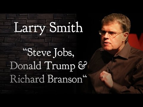 Part 3: Steve Jobs, Donald Trump & Richard Branson | TEDtalks Larry Smith | AQ's Blog and Grill