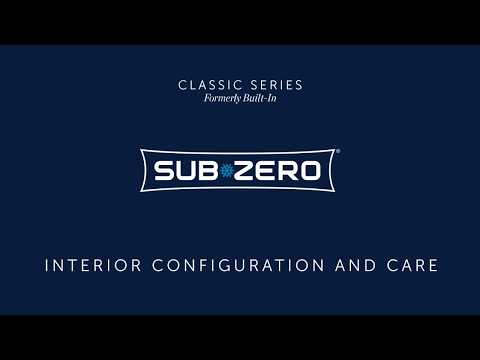 Sub-Zero Classic Formerly Built-In - Interior Care and Configuration