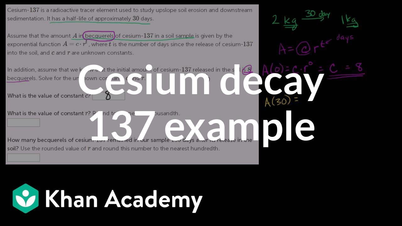 Decay of cesium 137 example exponential and logarithmic decay of cesium 137 example exponential and logarithmic functions algebra ii khan academy youtube gamestrikefo Choice Image