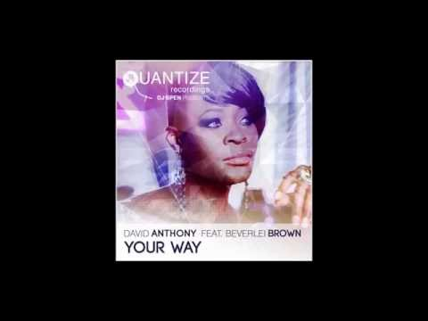 Dave Anthony Featuring Beverlei Brown -  Your Way