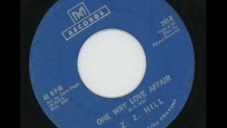 Z.Z. HILL - One way love affair - M.H. RECORDS