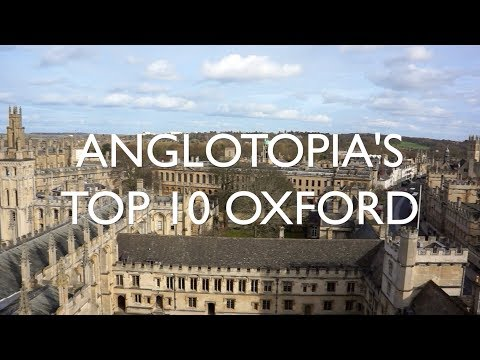 Anglotopia's Oxford Top 10 - Top Ten Things to See and Do in Oxford