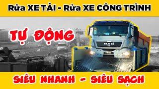 Hệ Thống Máy Rửa XE CÔNG TRÌNH, Máy Rửa XE TẢI Tự Động Hiện Đại Nhất Việt Nam