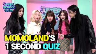 [AFTER SCHOOL CLUB] MOMOLAND'S 1 Second Song Quiz (모모랜드의 1초 송퀴즈!)