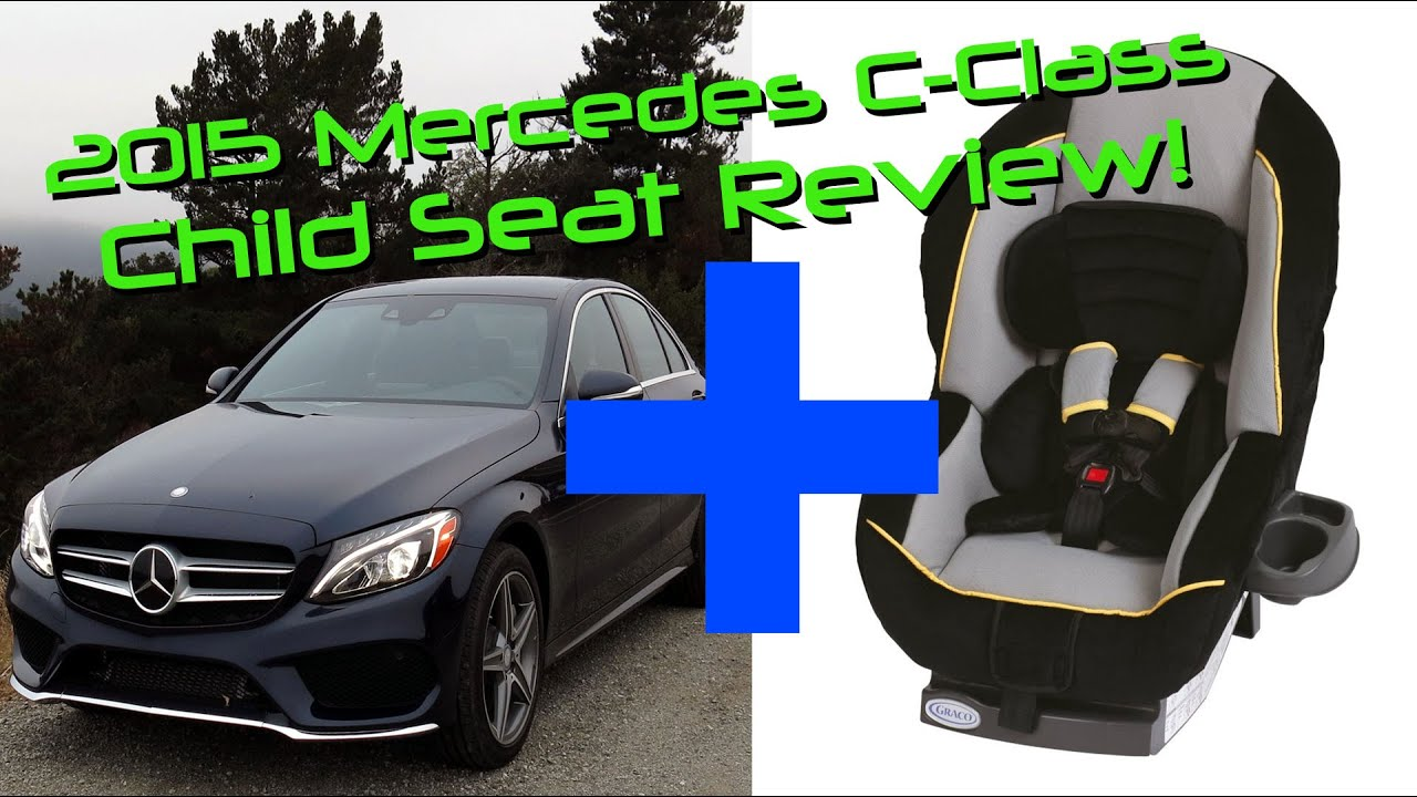 2017 Mercedes C Cl C300 4matic Child Seat Review