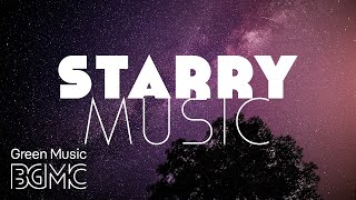 Starry Night Chill Background Music Slow Instrumental Music for Deep Sleep Dream Insomnia Medit