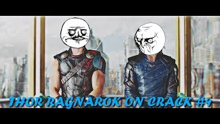 ● Thor Ragnarok ● On Crack #4