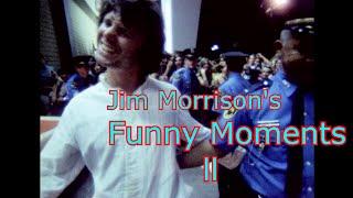 Jim Morrison's ''FUNNY MOMENTS ll''
